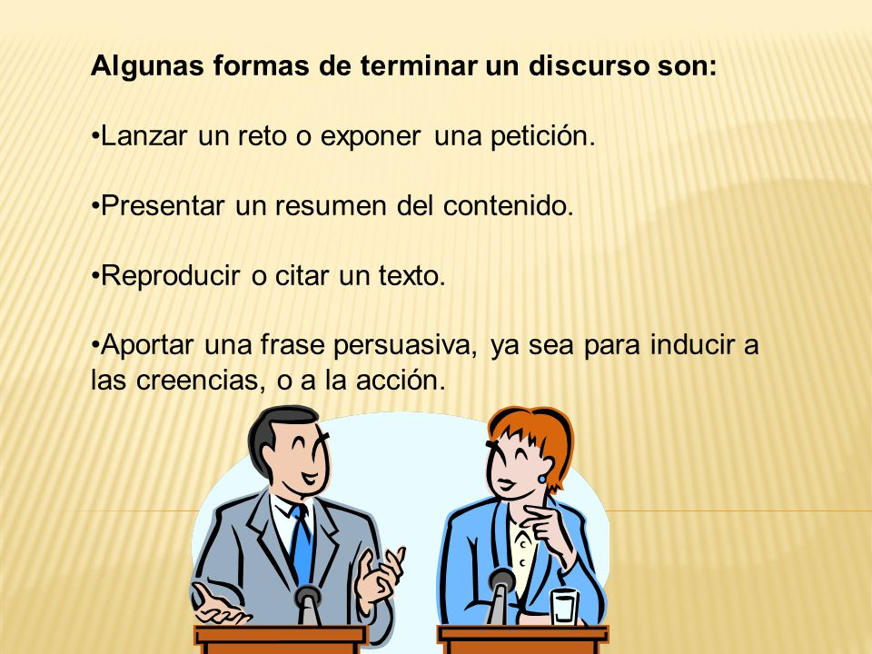 Algunas formas de terminar un discurso son:
