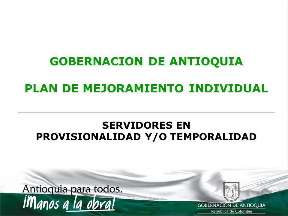 GOBERNACION DE ANTIOQUIA PLAN DE MEJORAMIENTO INDIVIDUAL
