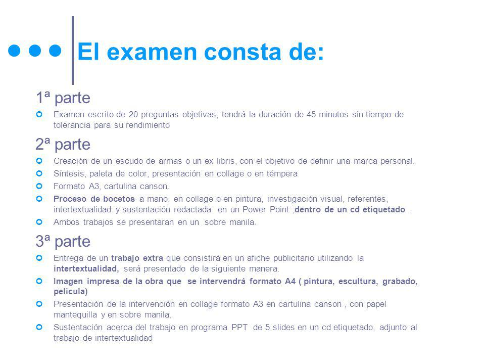 El examen consta de: 1ª parte 2ª parte 3ª parte