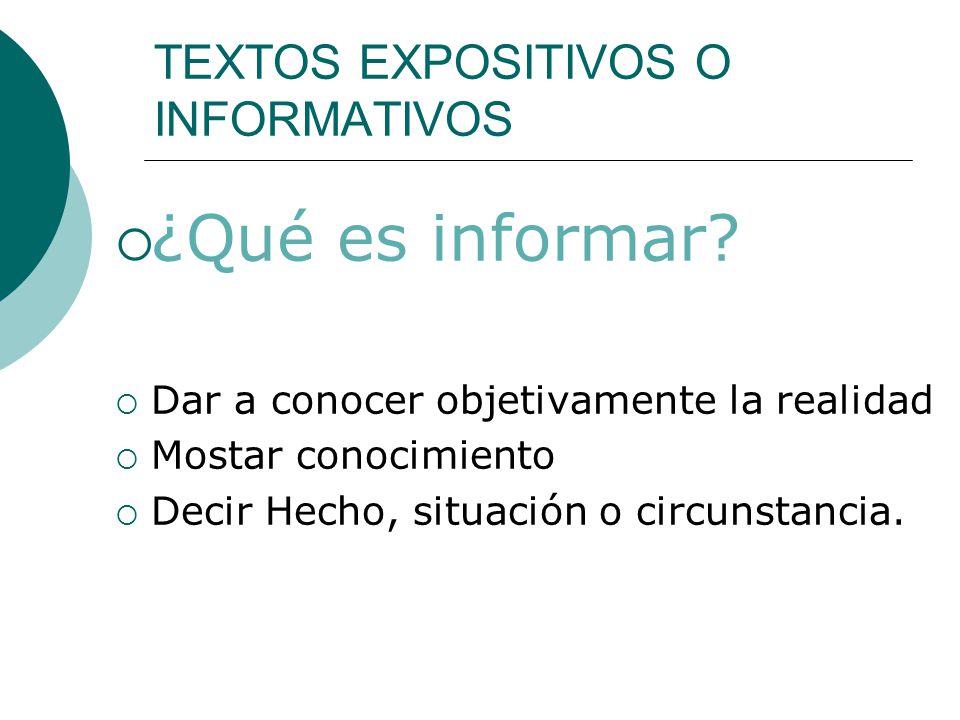 TEXTOS EXPOSITIVOS O INFORMATIVOS