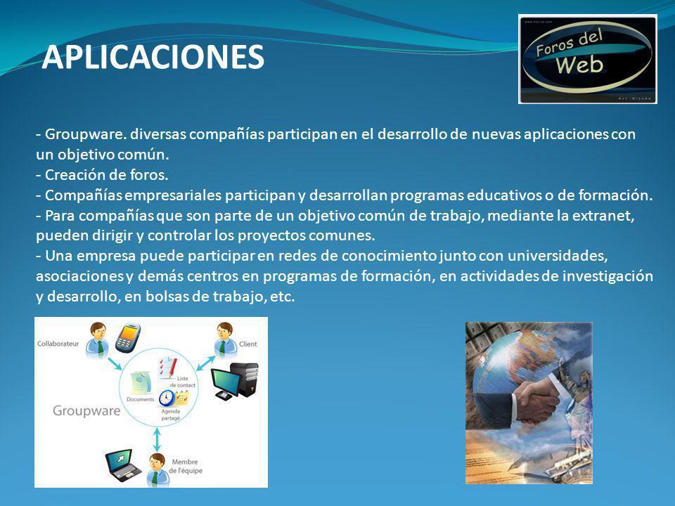 APLICACIONES - Groupware. diversas compañías participan en el desarrollo de nuevas aplicaciones con un objetivo común.