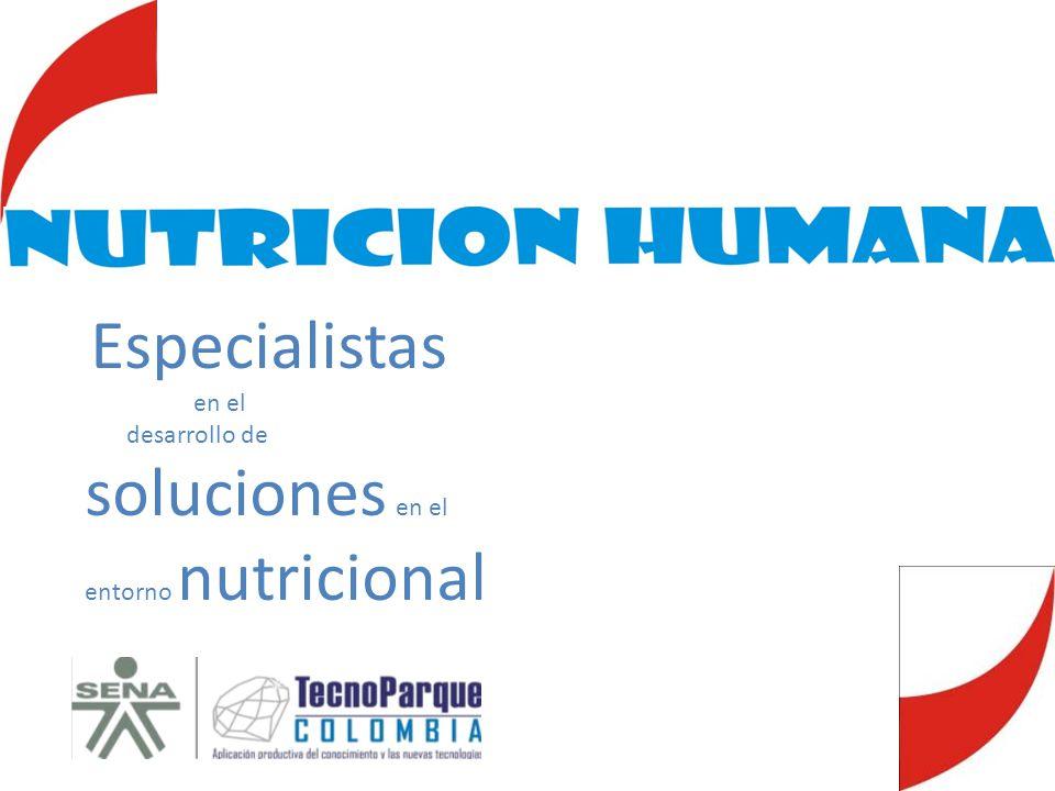 Especialistas en el desarrollo de soluciones en el entorno nutricional