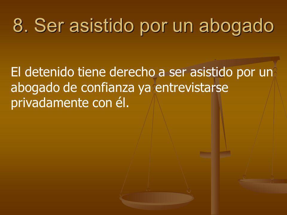 8. Ser asistido por un abogado
