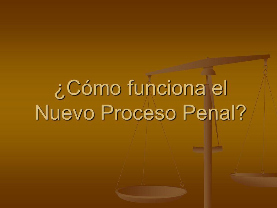 ¿Cómo funciona el Nuevo Proceso Penal