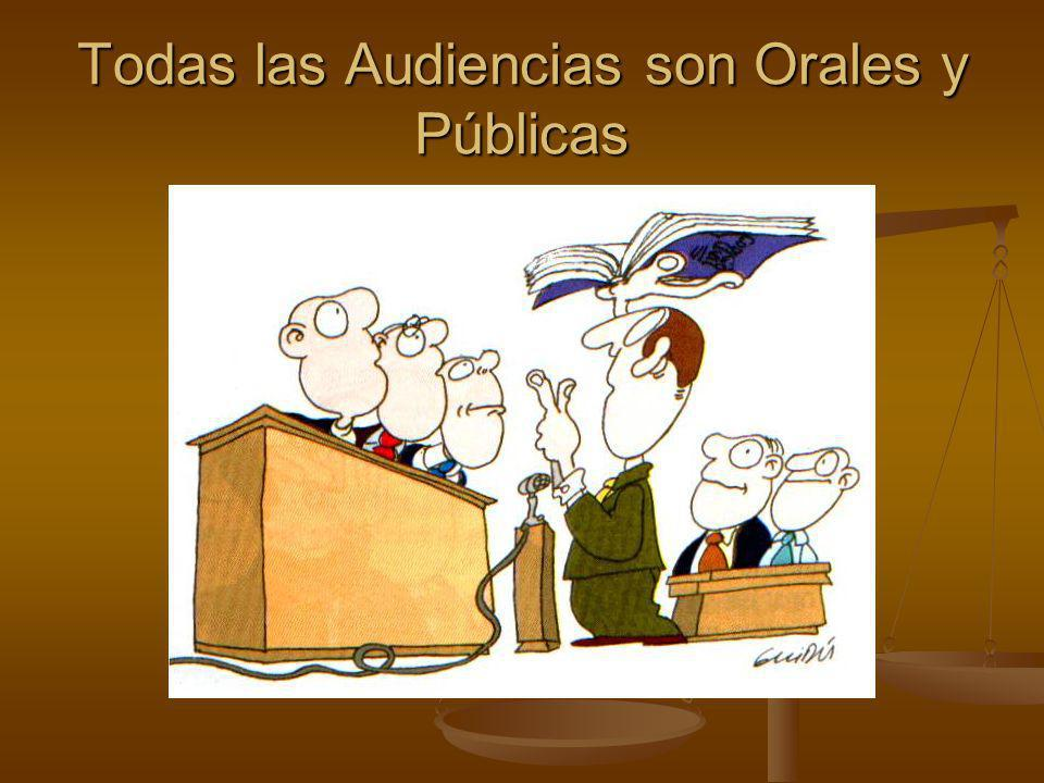 Todas las Audiencias son Orales y Públicas