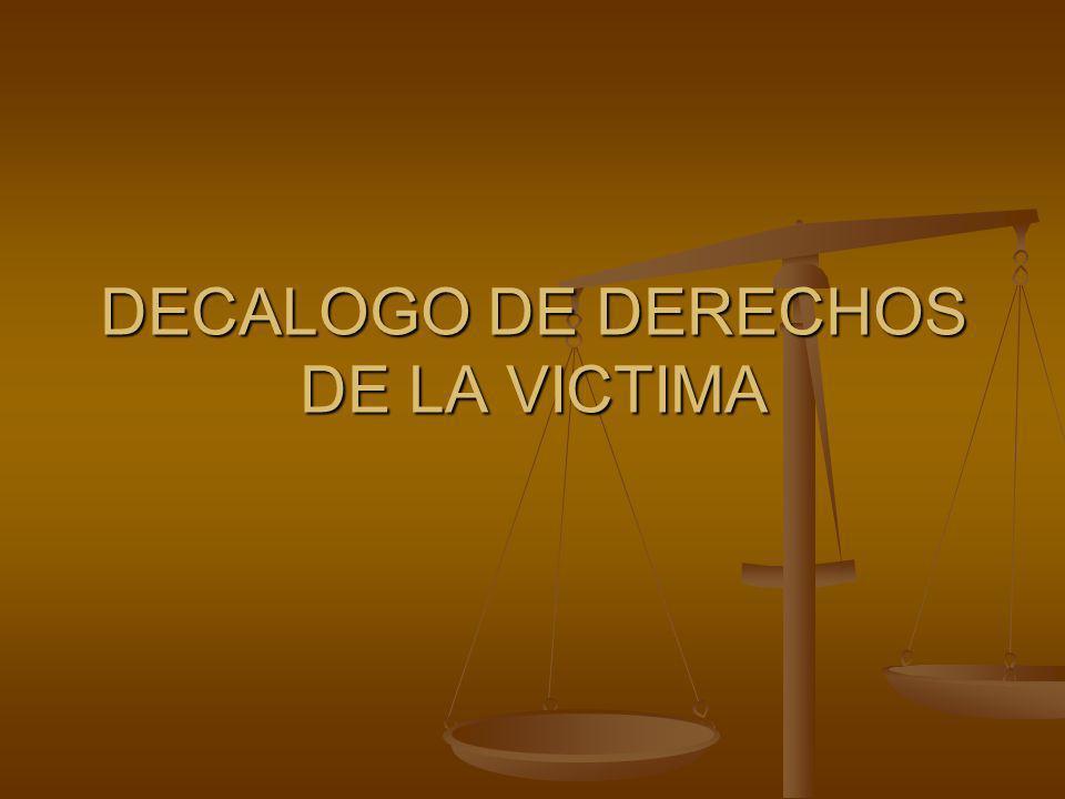 DECALOGO DE DERECHOS DE LA VICTIMA
