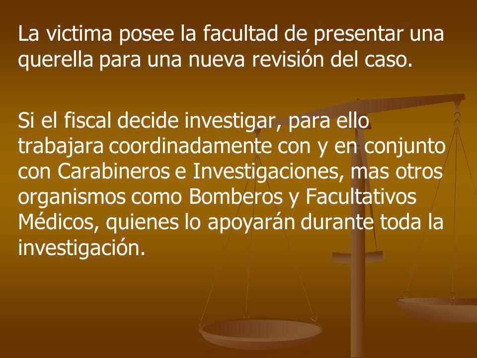 La victima posee la facultad de presentar una querella para una nueva revisión del caso.