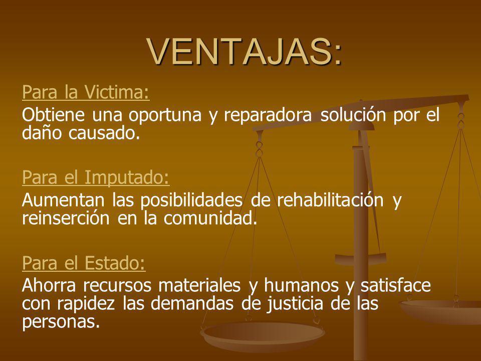 VENTAJAS: Para la Victima: