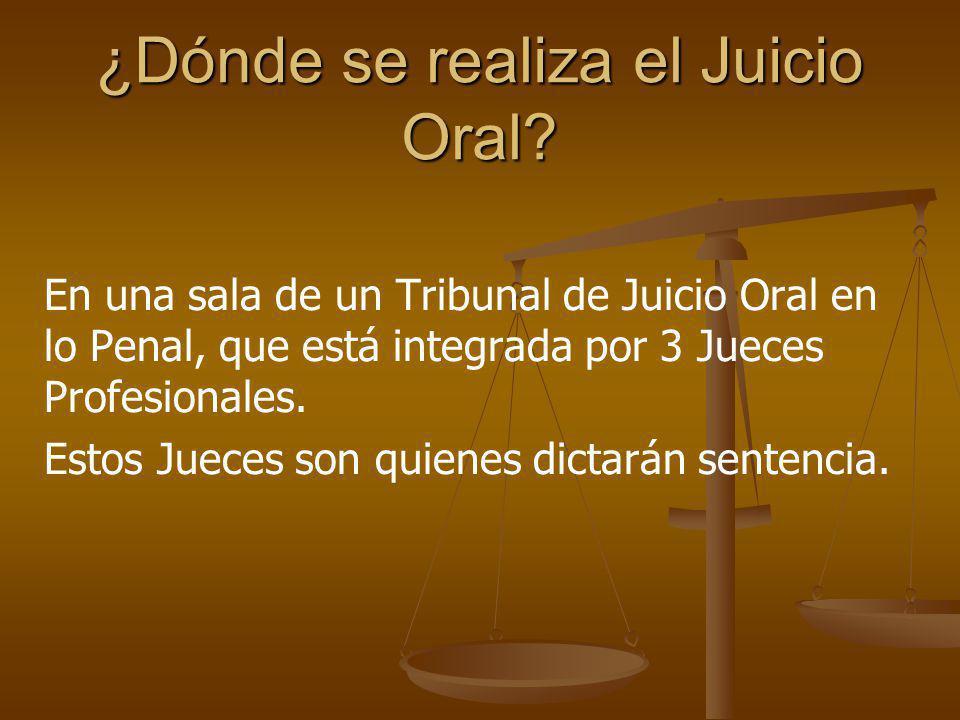 ¿Dónde se realiza el Juicio Oral
