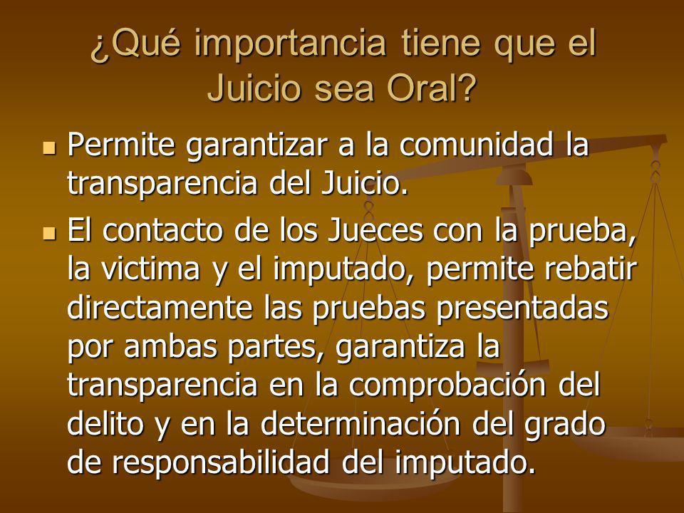 ¿Qué importancia tiene que el Juicio sea Oral