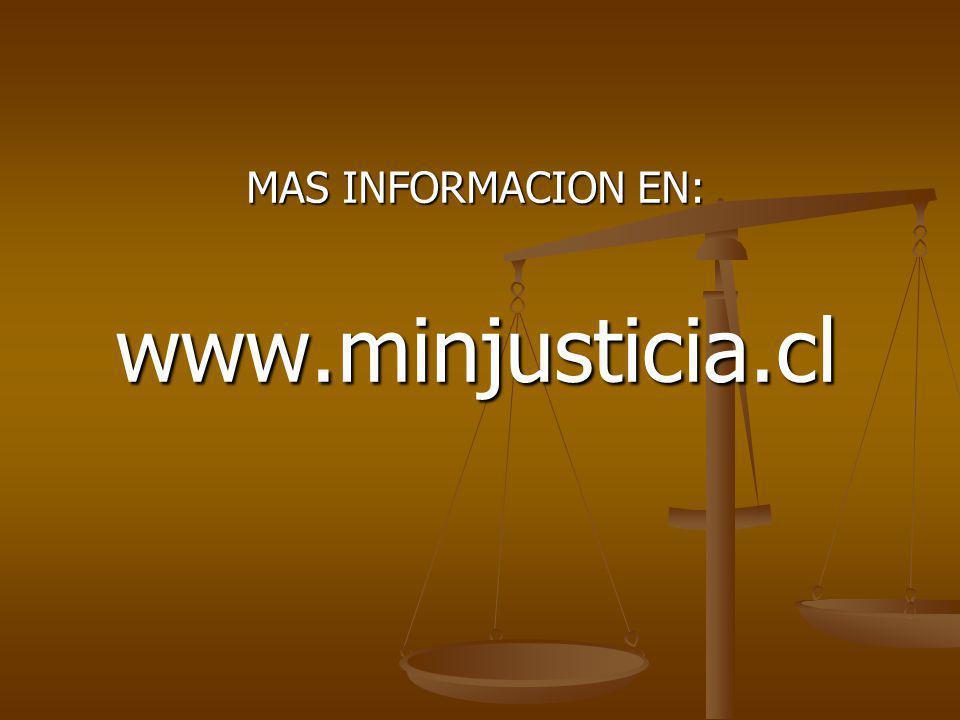 MAS INFORMACION EN: www.minjusticia.cl