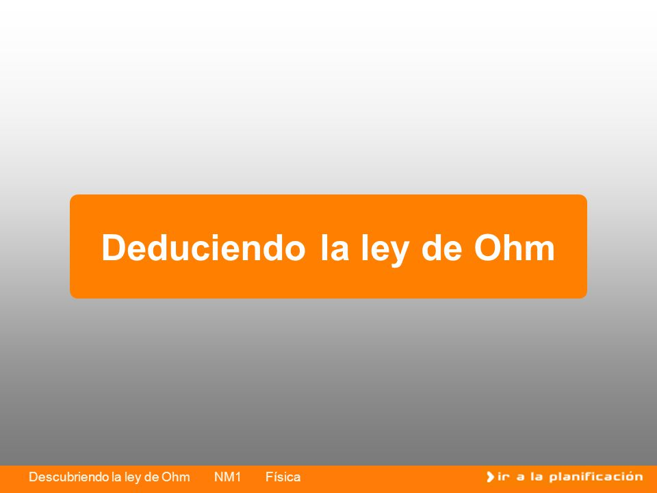 Deduciendo la ley de Ohm