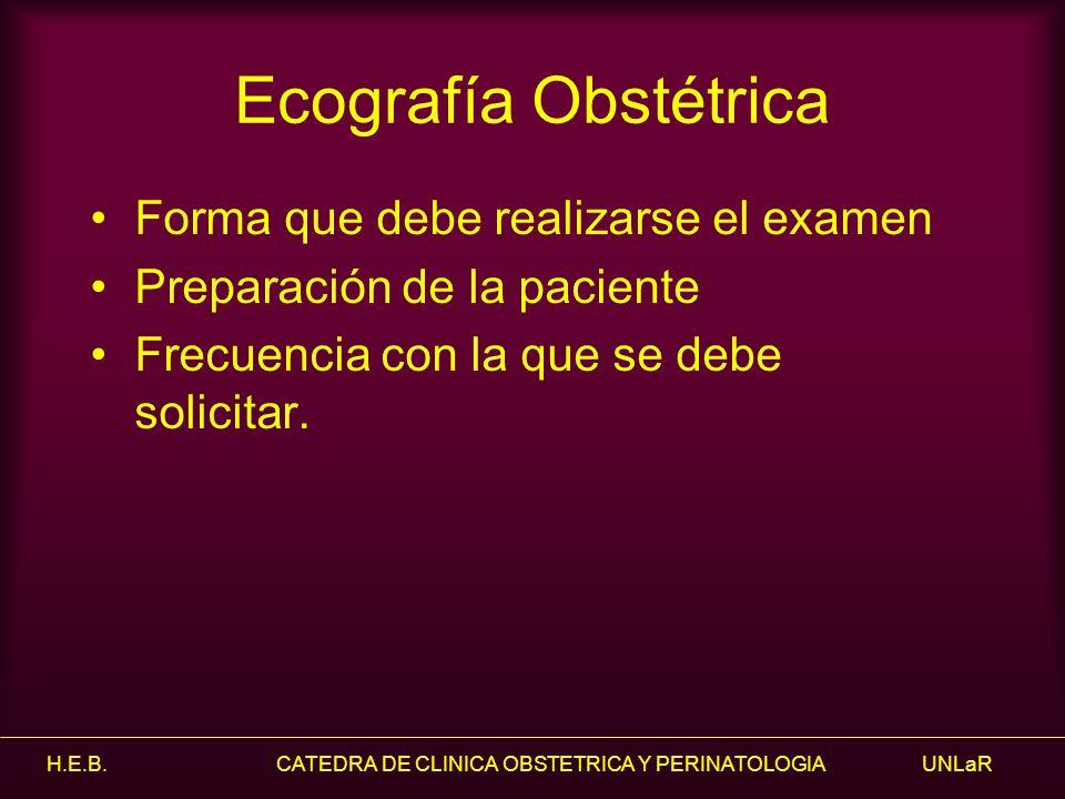 Ecografía Obstétrica Forma que debe realizarse el examen