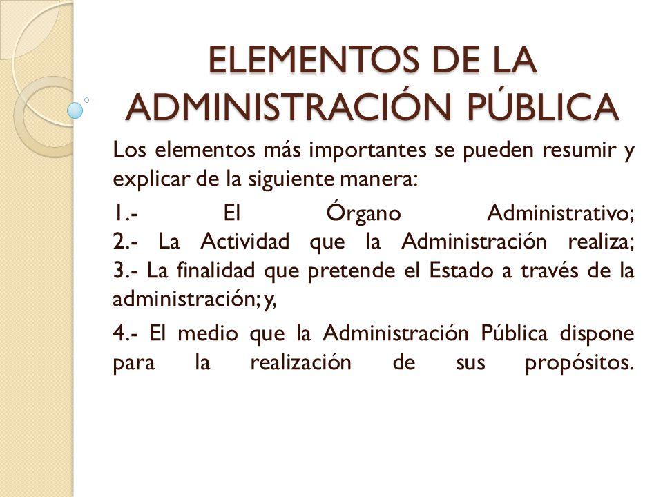 ELEMENTOS DE LA ADMINISTRACIÓN PÚBLICA