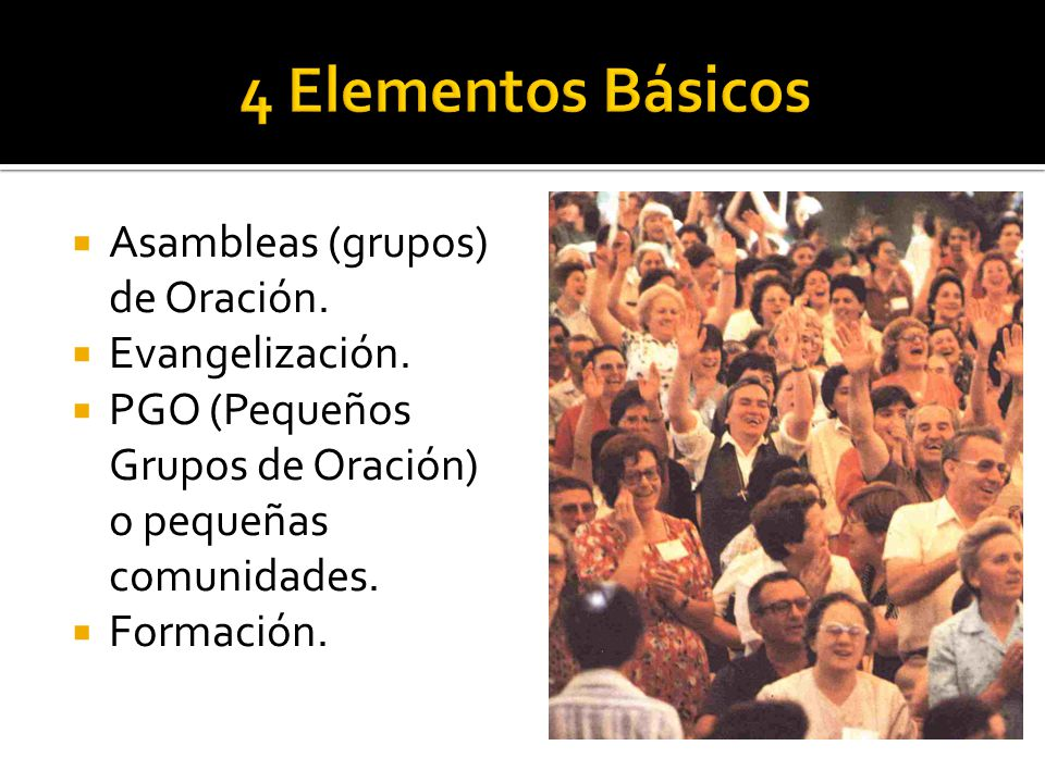 4 Elementos Básicos Asambleas (grupos) de Oración. Evangelización.
