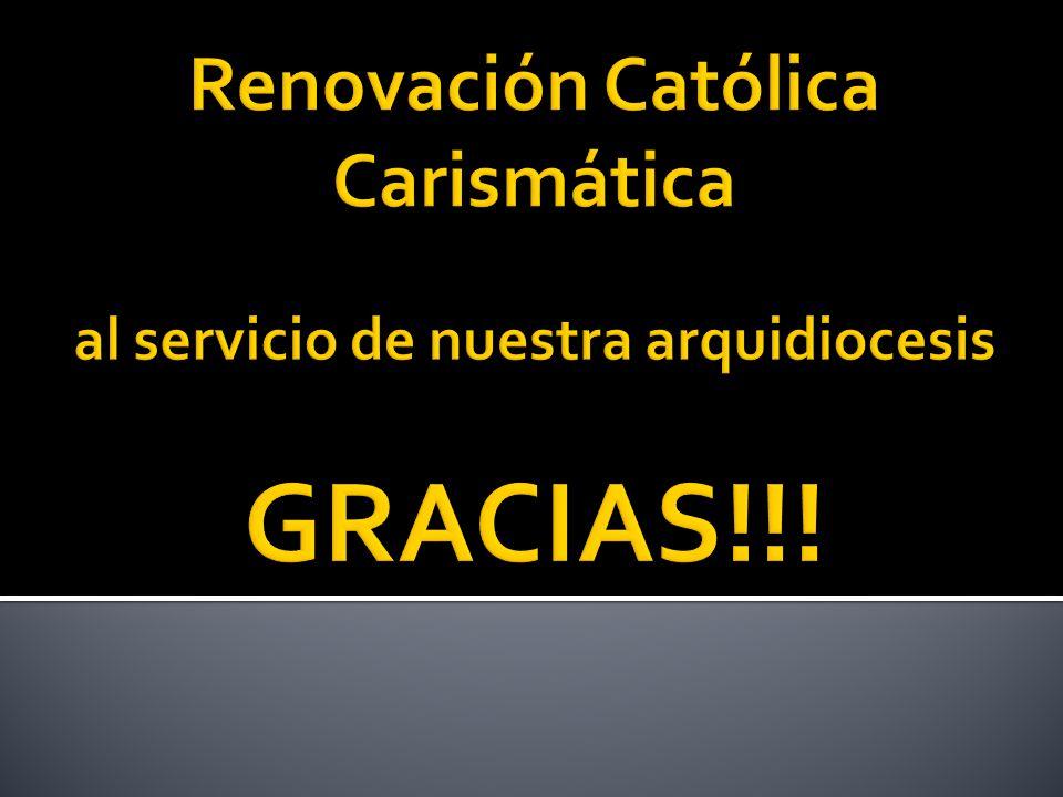 Renovación Católica Carismática al servicio de nuestra arquidiocesis GRACIAS!!!