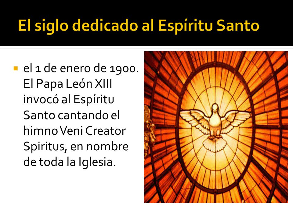 El siglo dedicado al Espíritu Santo