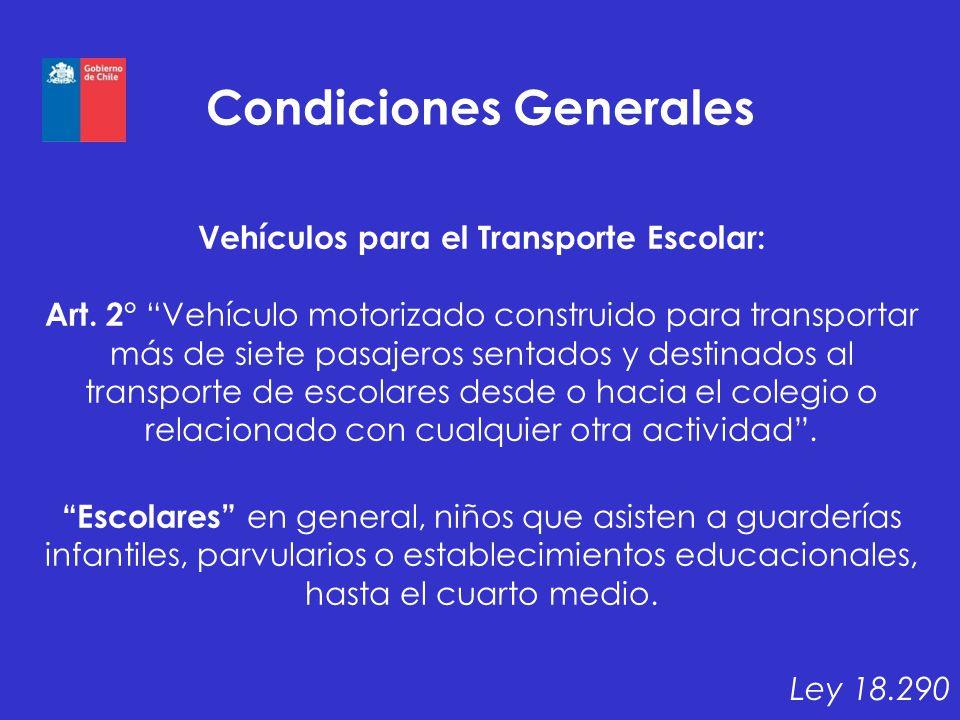 Condiciones Generales Vehículos para el Transporte Escolar: