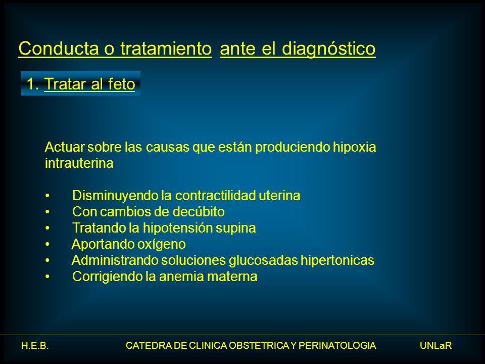 Conducta o tratamiento ante el diagnóstico