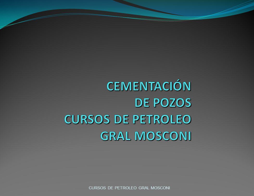 CEMENTACIÓN DE POZOS CURSOS DE PETROLEO GRAL MOSCONI