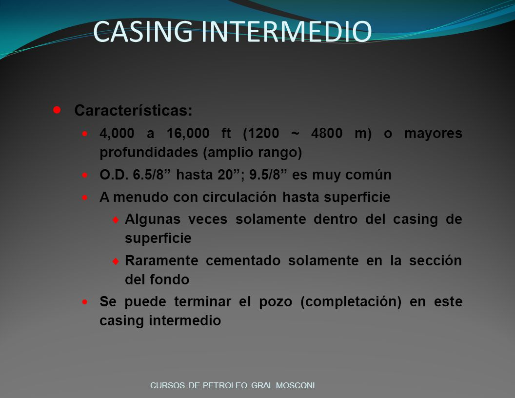 CASING INTERMEDIO Características: