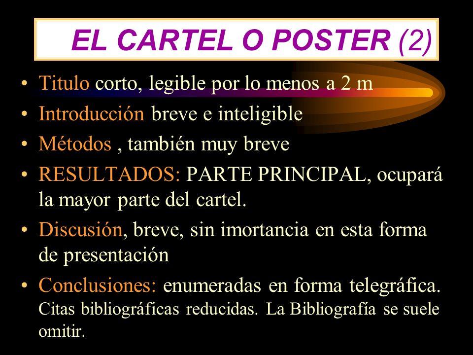 EL CARTEL O POSTER (2) Titulo corto, legible por lo menos a 2 m
