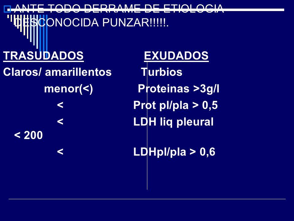 ANTE TODO DERRAME DE ETIOLOGIA DESCONOCIDA PUNZAR!!!!!.