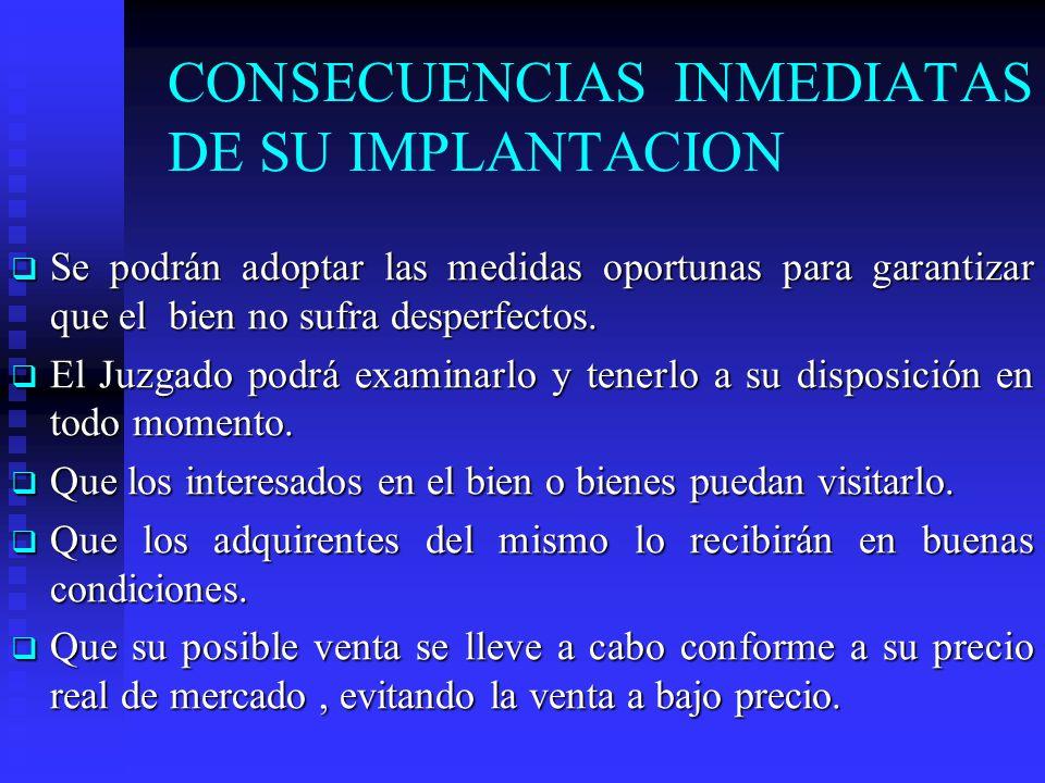 CONSECUENCIAS INMEDIATAS DE SU IMPLANTACION