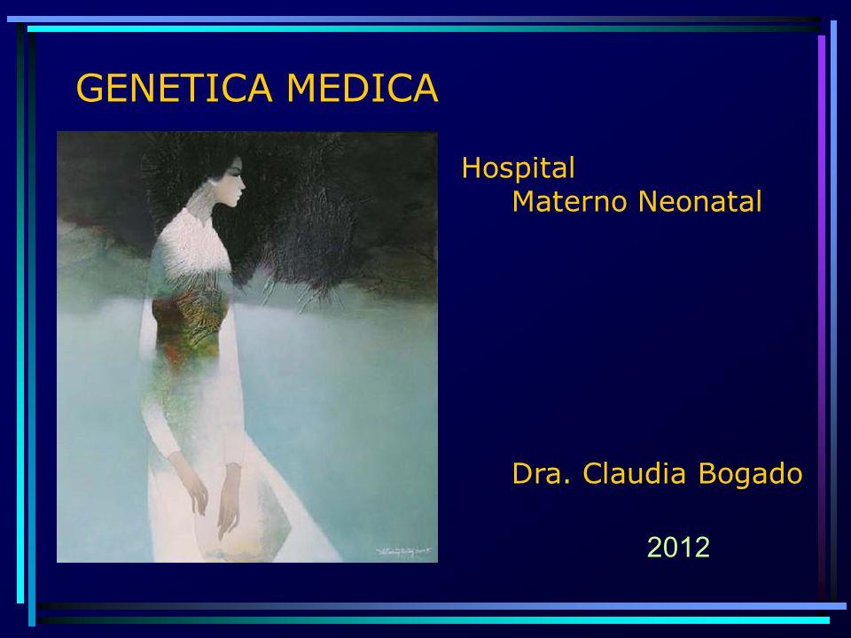 GENETICA MEDICA Hospital Materno Neonatal Dra. Claudia Bogado 2012