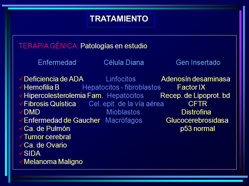 TRATAMIENTO TERAPIA GÉNICA: Patologías en estudio