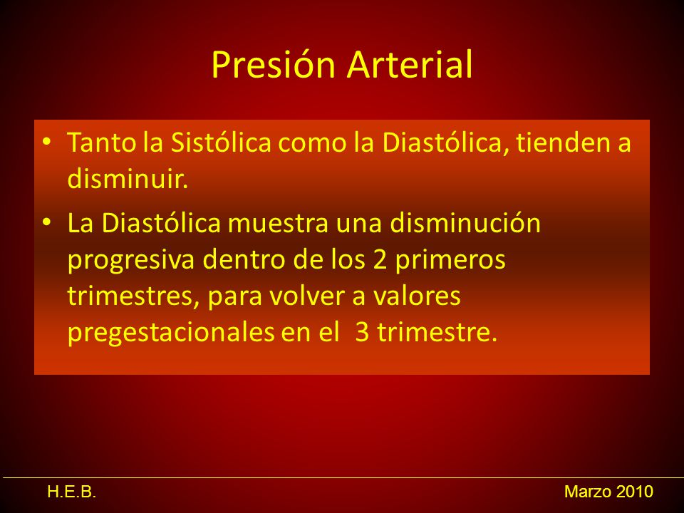 Presión Arterial Tanto la Sistólica como la Diastólica, tienden a disminuir.