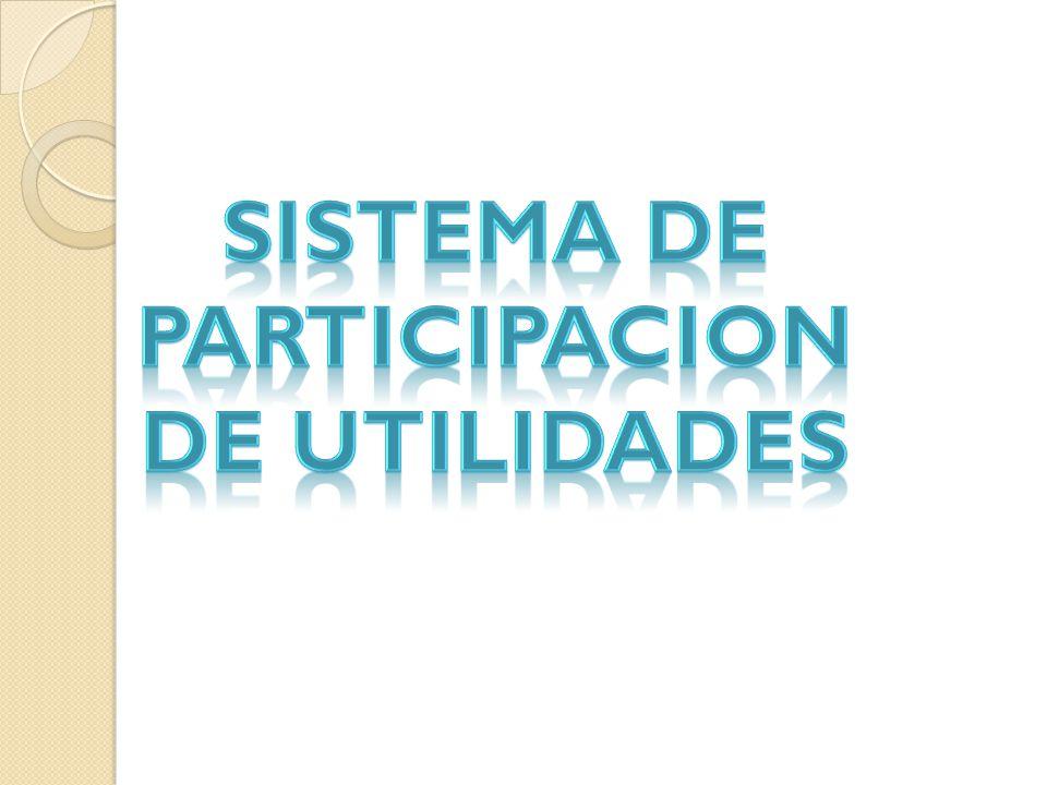 SISTEMA DE PARTICIPACIONDE UTILIDADES