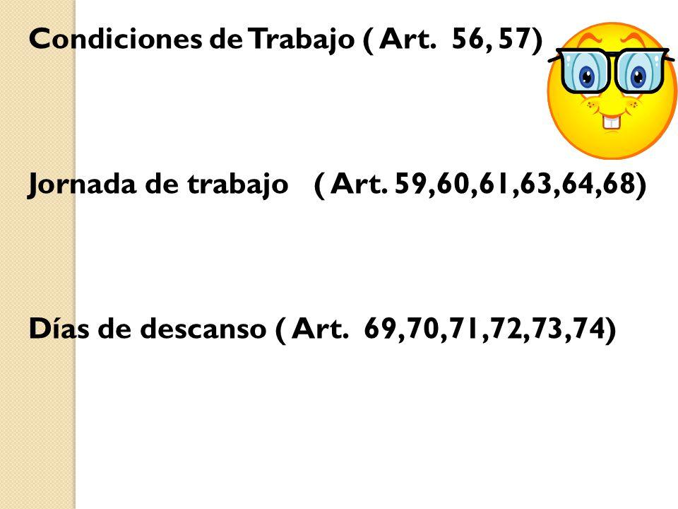 Condiciones de Trabajo ( Art. 56, 57)