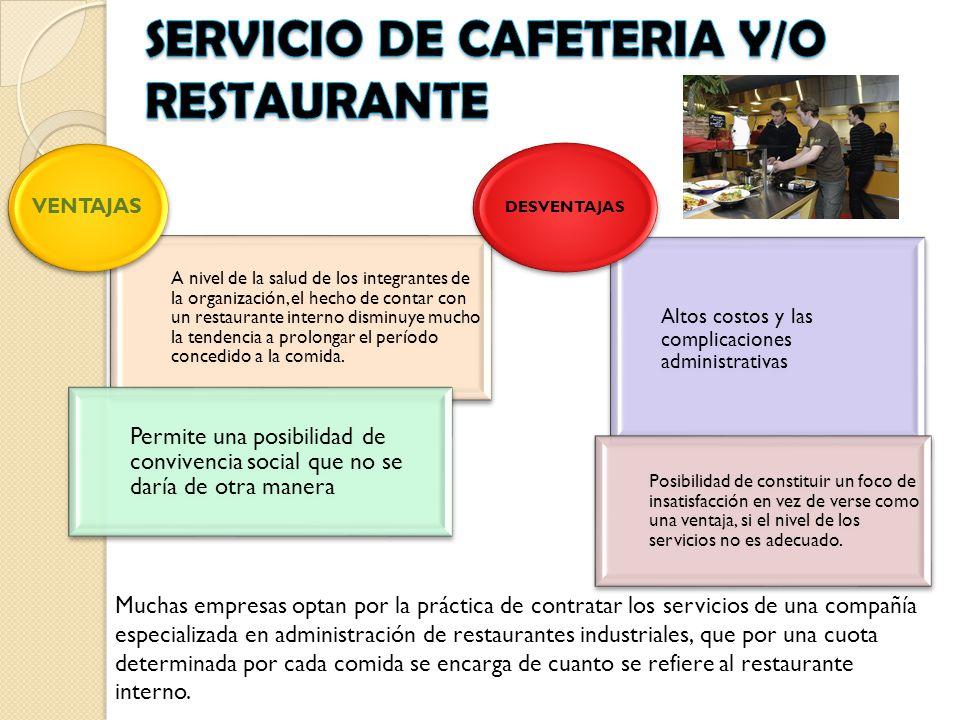 SERVICIO DE CAFETERIA Y/O RESTAURANTE
