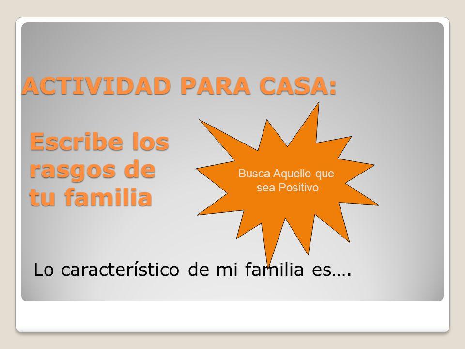 ACTIVIDAD PARA CASA: Escribe los rasgos de tu familia