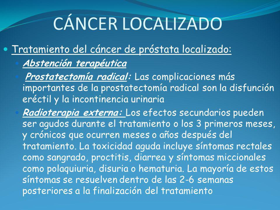 CÁNCER LOCALIZADO Tratamiento del cáncer de próstata localizado: