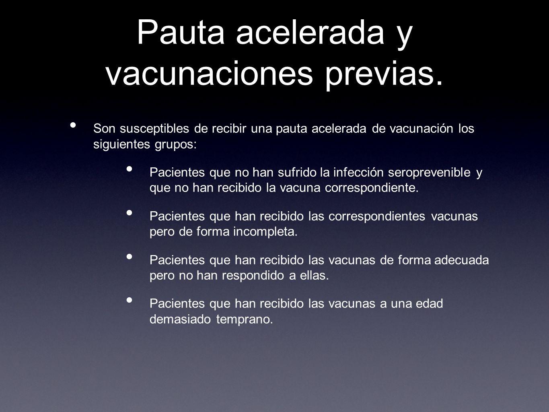 Pauta acelerada y vacunaciones previas.