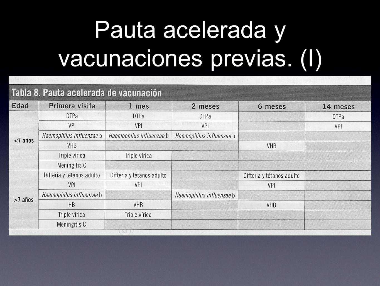 Pauta acelerada y vacunaciones previas. (I)