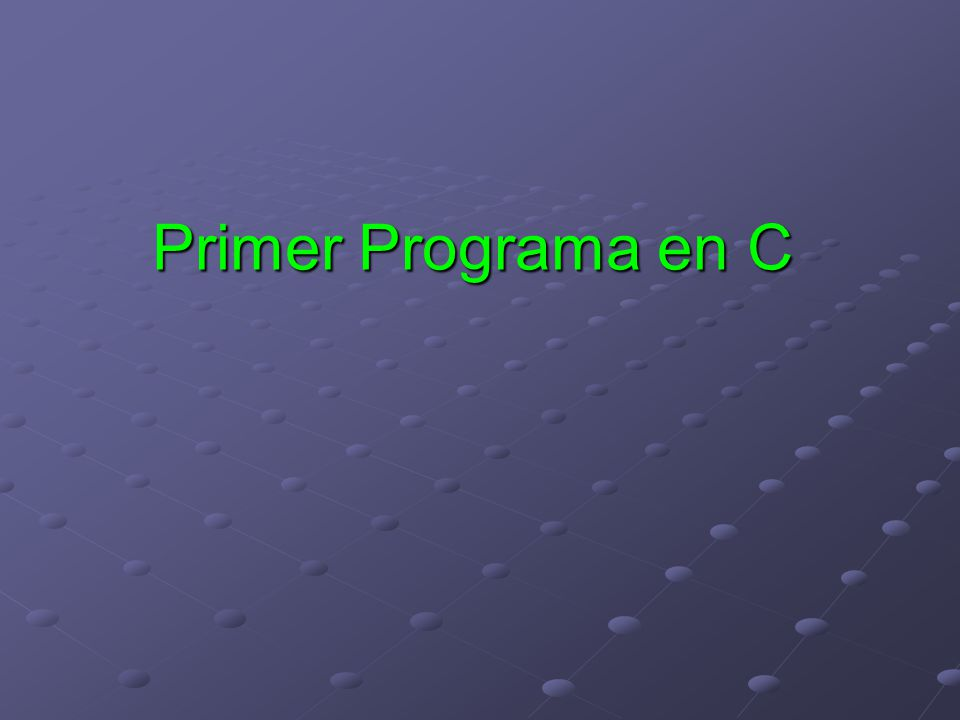 Primer Programa en C