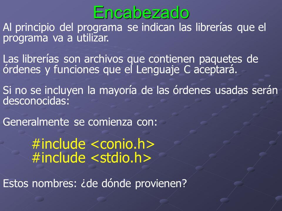 Encabezado #include <conio.h> #include <stdio.h>