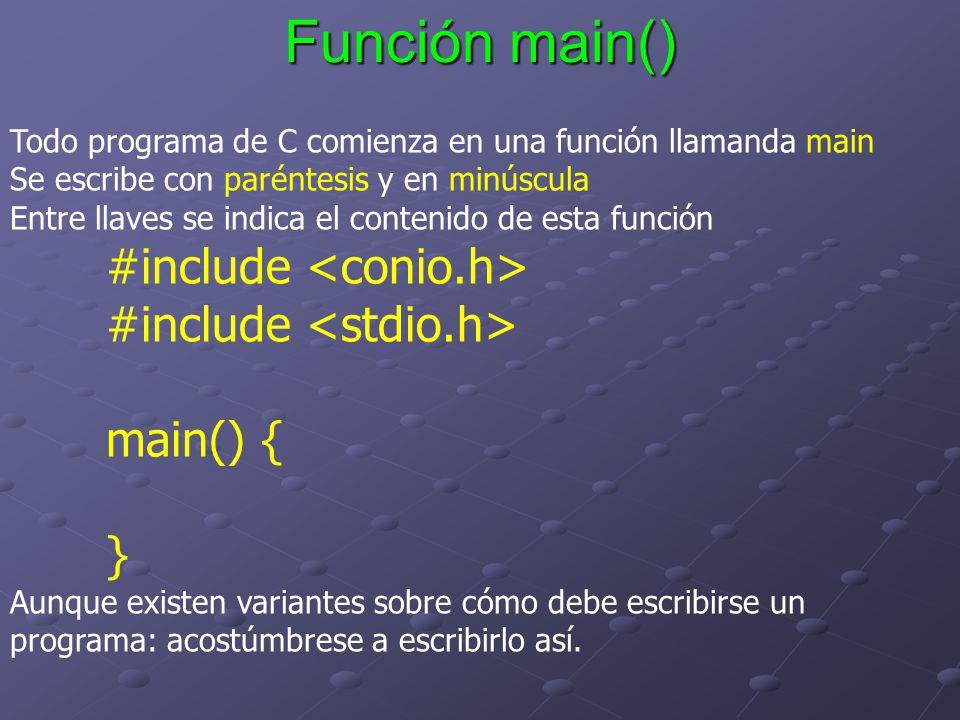 Función main() #include <conio.h> #include <stdio.h>