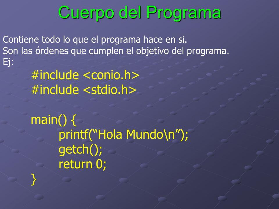 Cuerpo del Programa #include <conio.h> #include <stdio.h>