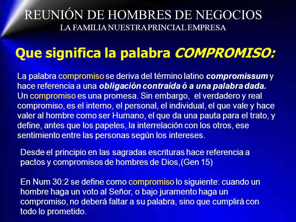 REUNIÓN DE HOMBRES DE NEGOCIOS LA FAMILIA NUESTRA PRINCIAL EMPRESA