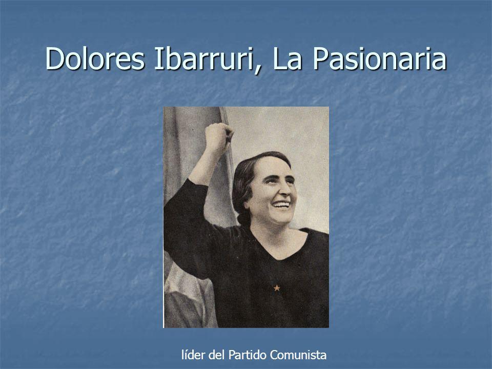 Dolores Ibarruri, La Pasionaria