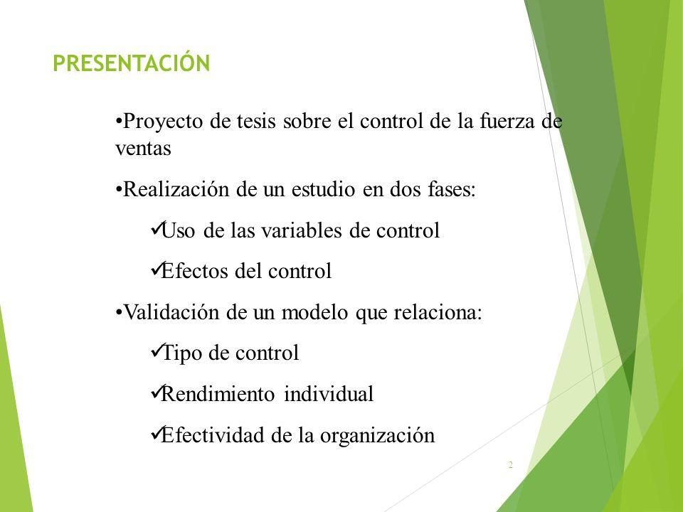 PRESENTACIÓN Proyecto de tesis sobre el control de la fuerza de ventas. Realización de un estudio en dos fases: