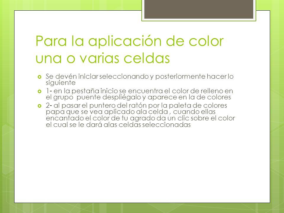 Para la aplicación de color una o varias celdas