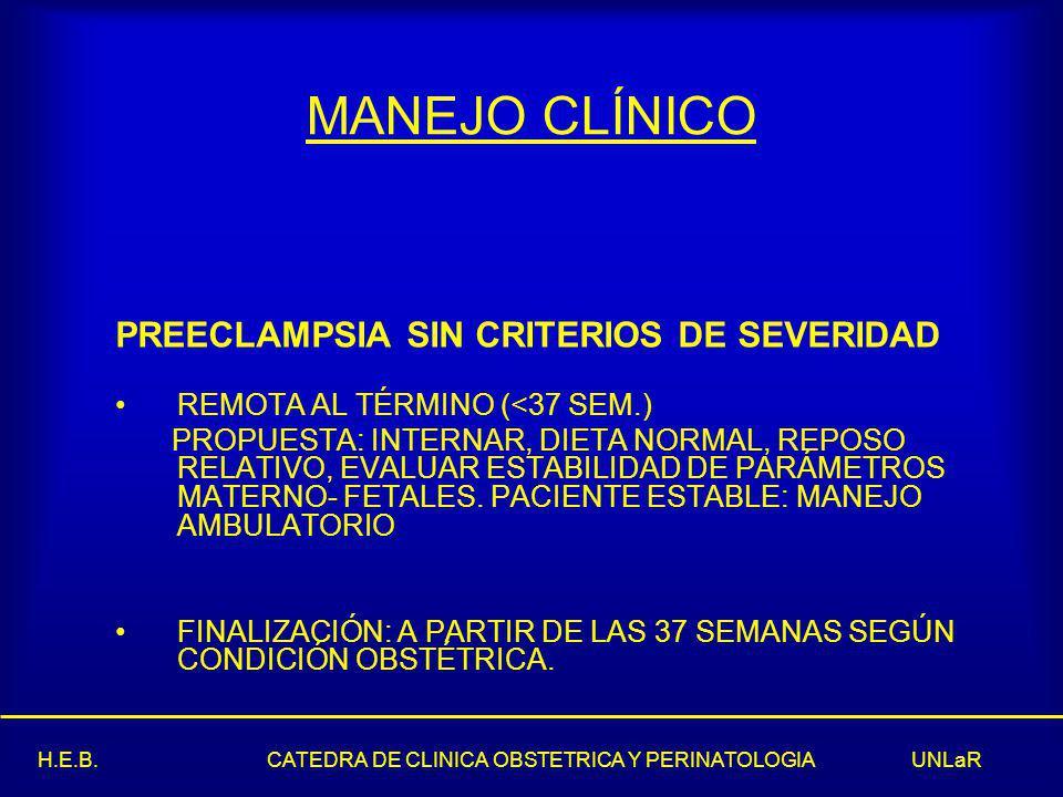 MANEJO CLÍNICO PREECLAMPSIA SIN CRITERIOS DE SEVERIDAD