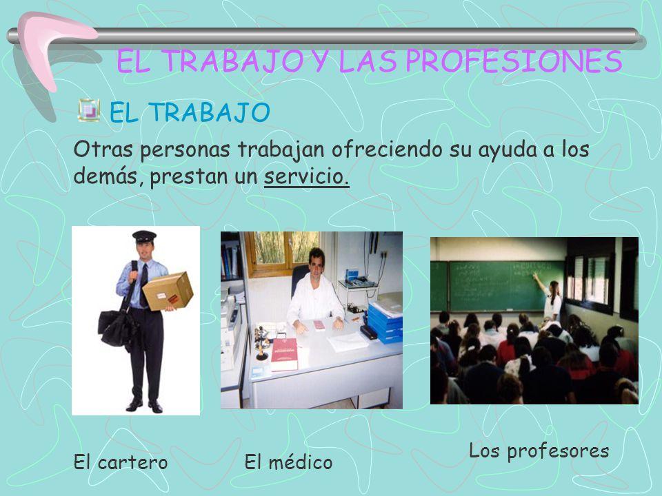 EL TRABAJO EL TRABAJO Y LAS PROFESIONES