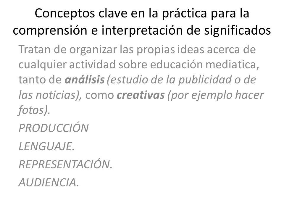 Conceptos clave en la práctica para la comprensión e interpretación de significados
