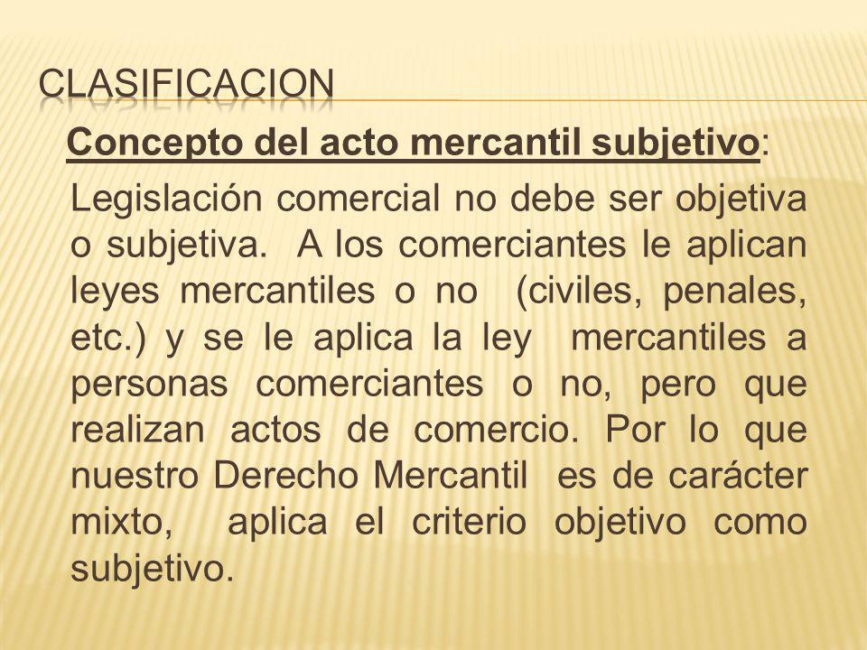 clasificacion Concepto del acto mercantil subjetivo: